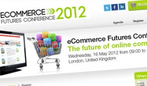Inaugural eCommerce Futures Conference draws leading UK and European retailers